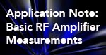 Application Note: Basic RF Amplifier Measurements