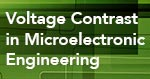 Voltage Contrast in Microelectronic Engineering
